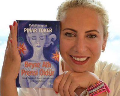 """""""Beyaz Atlı Prensi Öldür"""" Kitabı Büyük İlgi Gören Ezber Bozan Psikoterapist PINAR TOKER"""
